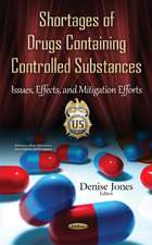 Shortages of Drugs Containing Controlled Substances: Issues, Effects & Mitigation Efforts