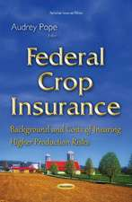 Federal Crop Insurance: Background & Costs of Insuring Higher Production Risks