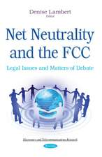 Net Neutrality & the FCC: Legal Issues & Matters of Debate