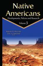Native Americans: Developments, Policies & Research -- Volume 5
