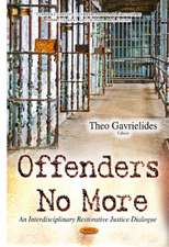 Offenders No More: An Interdisciplinary Restorative Justice Dialogue