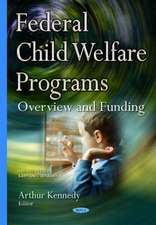 Federal Child Welfare Programs: Overview & Funding