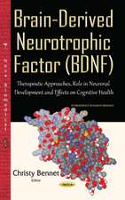 Brain-Derived Neurotrophic Factor (BDNF): Therapeutic Approaches, Role in Neuronal Development & Effects on Cognitive Health