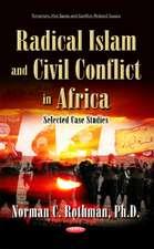 Radical Islam & Civil Conflict in Africa: Selected Case Studies
