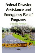 Federal Disaster Assistance & Emergency Relief Programs: Selected Reviews