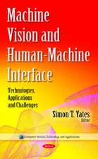 Machine Vision & Human-Machine Interface: Technologies, Applications & Challenges