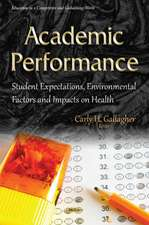 Academic Performance: Student Expectations, Environmental Factors & Impacts on Health