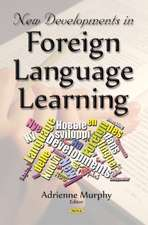 New Developments in Foreign Language Learning