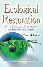 Ecological Restoration: Global Challenges, Social Aspects & Environmental Benefits