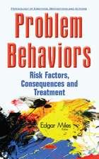 Problem Behaviors: Risk Factors, Consequences & Treatment