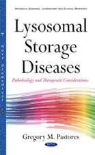Lysosomal Storage Diseases: Pathobiology & Therapeutic Consideration