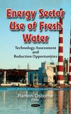Energy Sector Use of Fresh Water: Technology Assessment & Reduction Opportunities