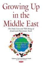 Growing Up in the Middle East: The Daily Lives & Well-Being of Israeli & Palestinian Youth