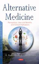 Alternative Medicine: Perceptions, Uses & Benefits & Clinical Implications