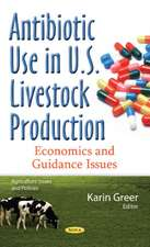 Antibiotic Use in U.S. Livestock Production: Economics & Guidance Issues