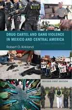 Kirkland, R:  Drug Cartel and Gang Violence in Mexico and Ce