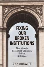 FIXING OUR BROKEN  INSTITUTIONS