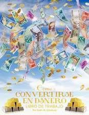 Como Convertirse En Dinero Libro de Trabajo:  An Overview of the System
