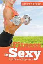 Fitness Is Sexy:  A Different Approach
