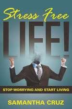 Stress Free Life!