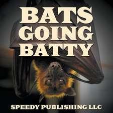 Bats Going Batty