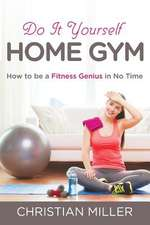 Do It Yourself Home Gym