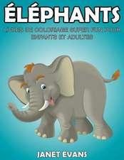 Elephants:  Livres de Coloriage Super Fun Pour Enfants Et Adultes