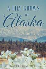 A Lily Grows in Alaska