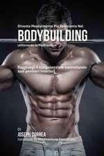 Diventare mentalmente resistente nel Bodybuilding utilizzando la meditazione