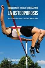 90 Recetas de Jugos Y Comidas Para La Osteoporosis