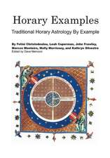 Horary Examples: Traditional Horary Astrology By Example