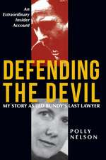 Defending the Devil: My Story as Ted Bundy's Last Lawyer