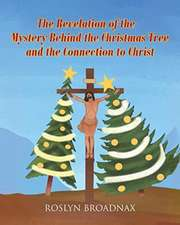 The Revelation of the Mystery Behind the Christmas Tree and the Connection to Christ