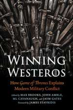 Winning Westeros: How Game of Thrones Explains Modern Military Conflict