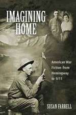 Imagining Home – American War Fiction from Hemingway to 9/11