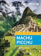 Moon Machu Picchu: With Lima, Cusco & the Inca Trail