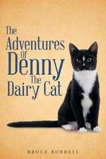 The Adventures of Denny the Dairy Cat