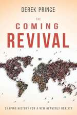 The Coming Revival: Shaping History for a New Heavenly Reality
