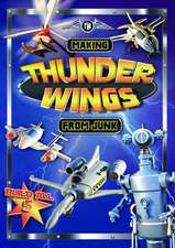 MAKING THUNDER WINGS FROM JUNK