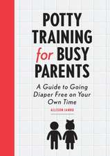 Potty Training for Busy Parents: A Guide to Going Diaper Free on Your Own Time