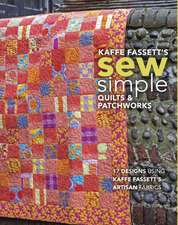 Kaffe Fassett's Sew Simple Quilts & Patchworks: 17 Designs Using Kaffe Fassett's Artisan Fabrics