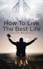 How to Live the Best Life