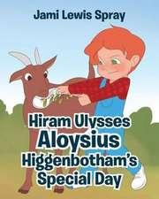 Hiram Ulysses Aloysius Higgenbotham's Special Day