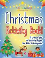Christmas Activity Book! A Unique Set Of Activity Pages For Kids To Complete
