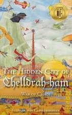 The Hidden City of Chelldrah-ham: War of Chaos