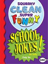 Squeaky Clean Super Funny School Jokes for Kids