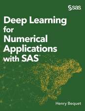 Deep Learning for Numerical Applications with SAS (Hardcover edition)