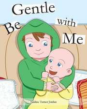 Be Gentle with Me