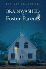 Brainwashed by Foster Parents