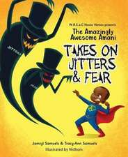 The Amazingly Awesome Amani Takes on Jitters & Fear